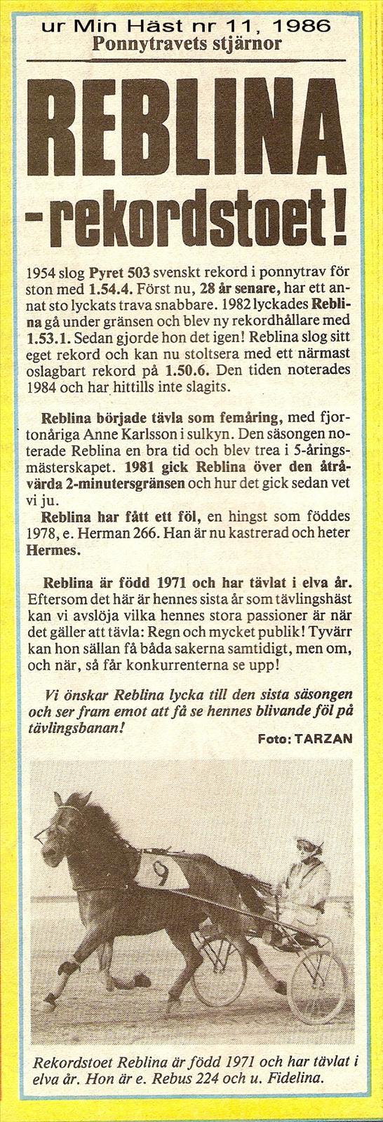 Reblina 2769 (född 1971 e Rebus 224 - Fidelina 10125 62 e Rollo 143) var  det snabbaste russ-stoet på sin tid. Reblina var innehavare av det svenska  rekordet ... 679dcb25e3544